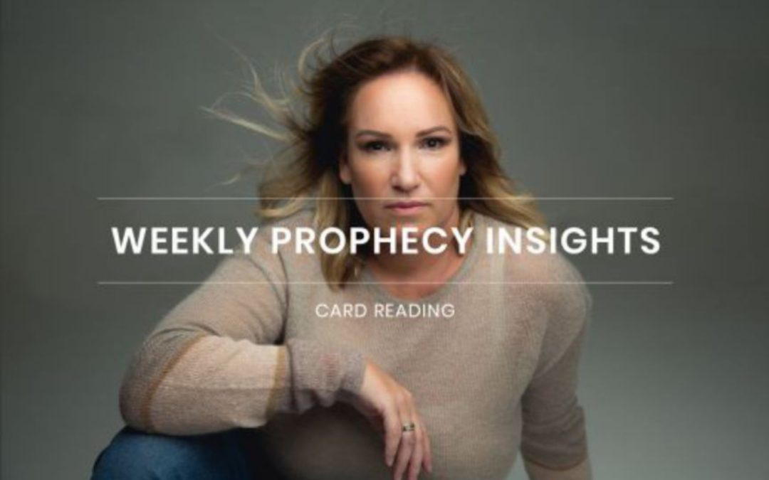 Weekly Prophecy Insights Card Reading 19th – 25th March with Julie McKenzie