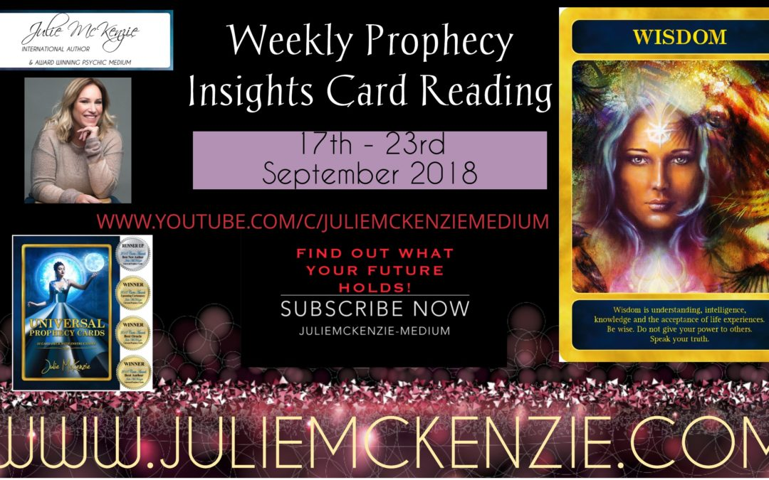 Weekly Prophecy Insights Card Reading 17th – 23rd September 2018 with Julie McKenzie