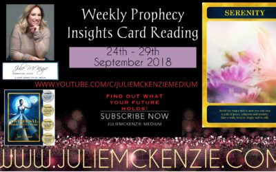 Weekly Prophecy Insights Card Reading 24th – 29th September 2018 with Julie McKenzie