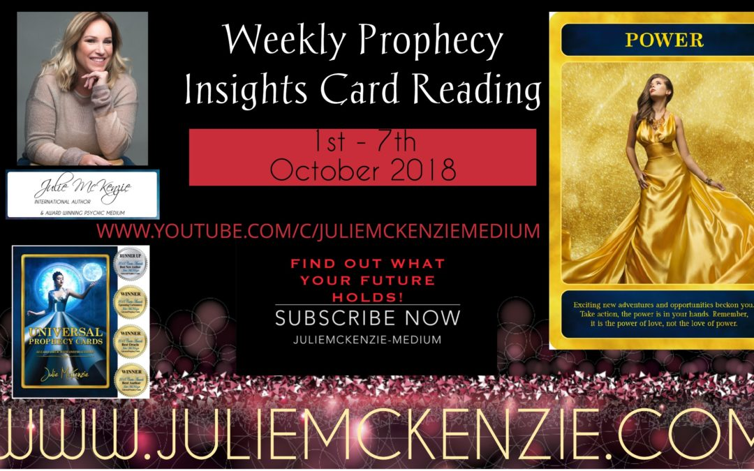Weekly Prophecy Insights Card Reading 1st – 7th October 2018 with Julie McKenzie