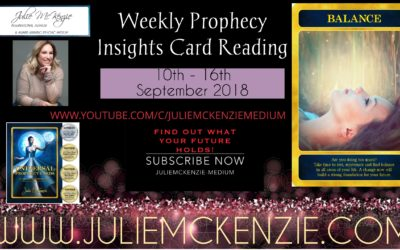 Weekly Prophecy Insights Card Reading 10th – 16th September 2018 with Julie McKenzie