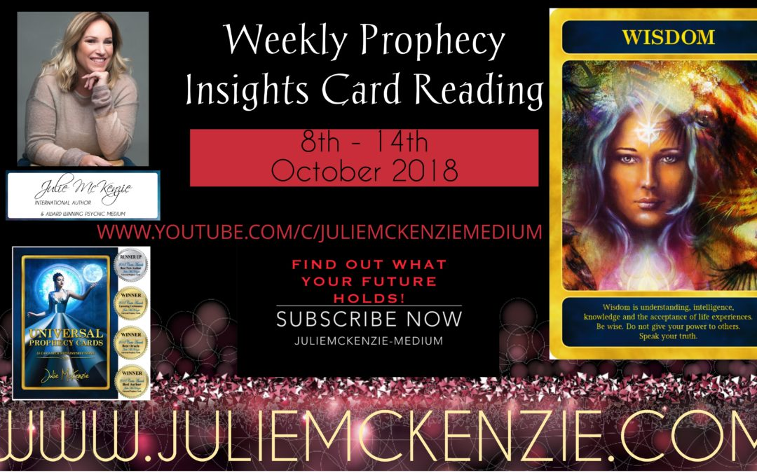 Weekly Prophecy Insights Card Reading 8th-14th October 2018 with Julie McKenzie