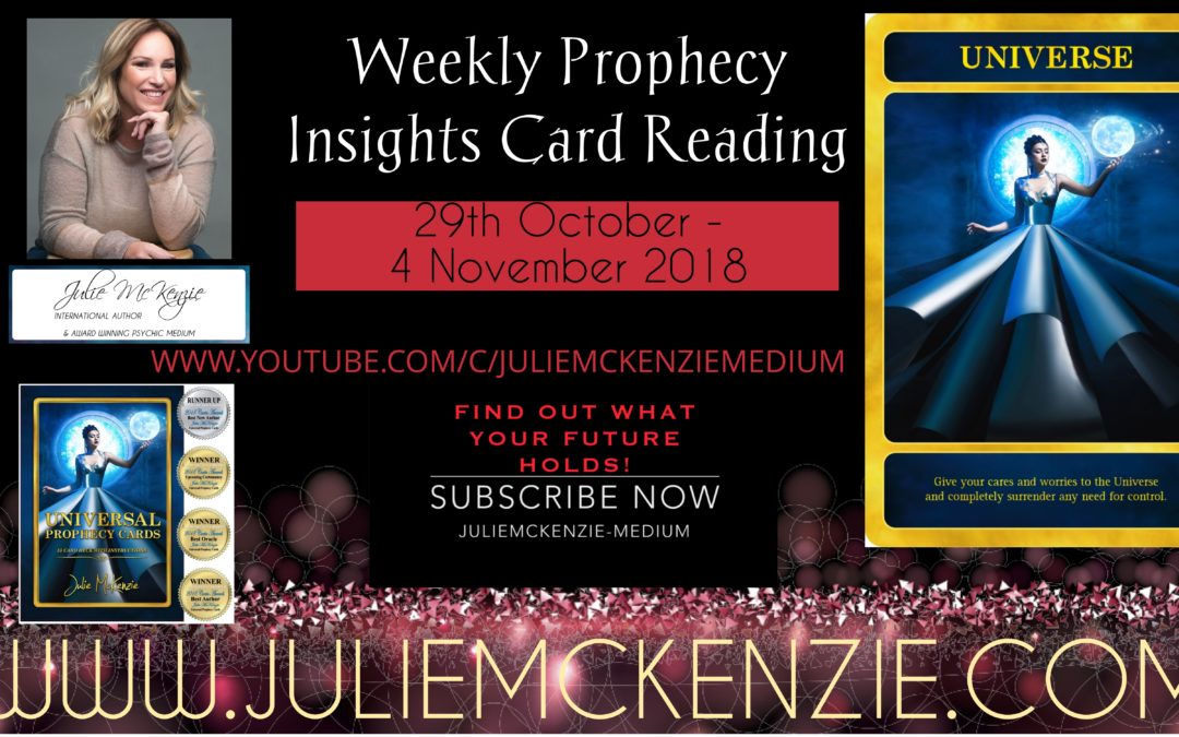 Weekly Prophecy Insights Card Reading 29th October – 4th November 2018 with Julie McKenzie