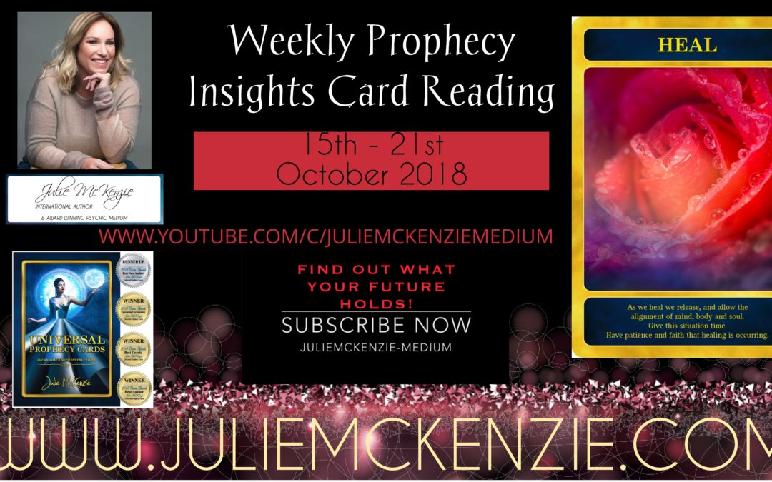 Weekly Prophecy Insights Card Reading 15th – 21st October 2018 with Julie McKenzie