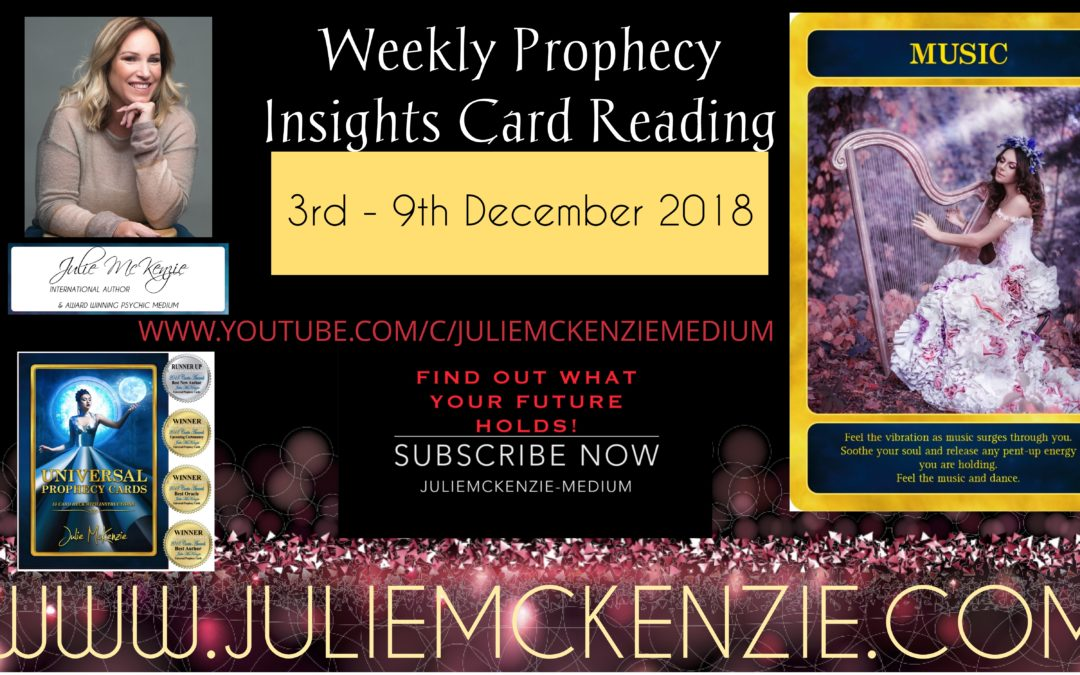 Weekly Prophecy Insights Card Reading 3rd – 9th December 2018 with Julie McKenzie