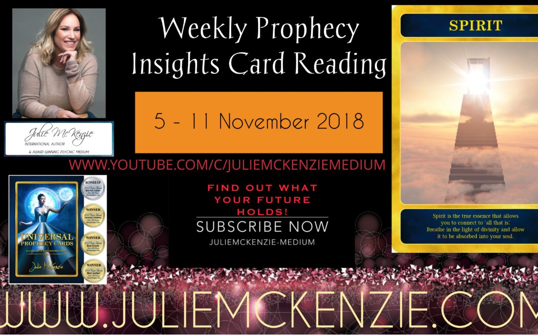 Weekly Prophecy Insights Card Reading 5 – 11 November 2018 with Julie McKenzie