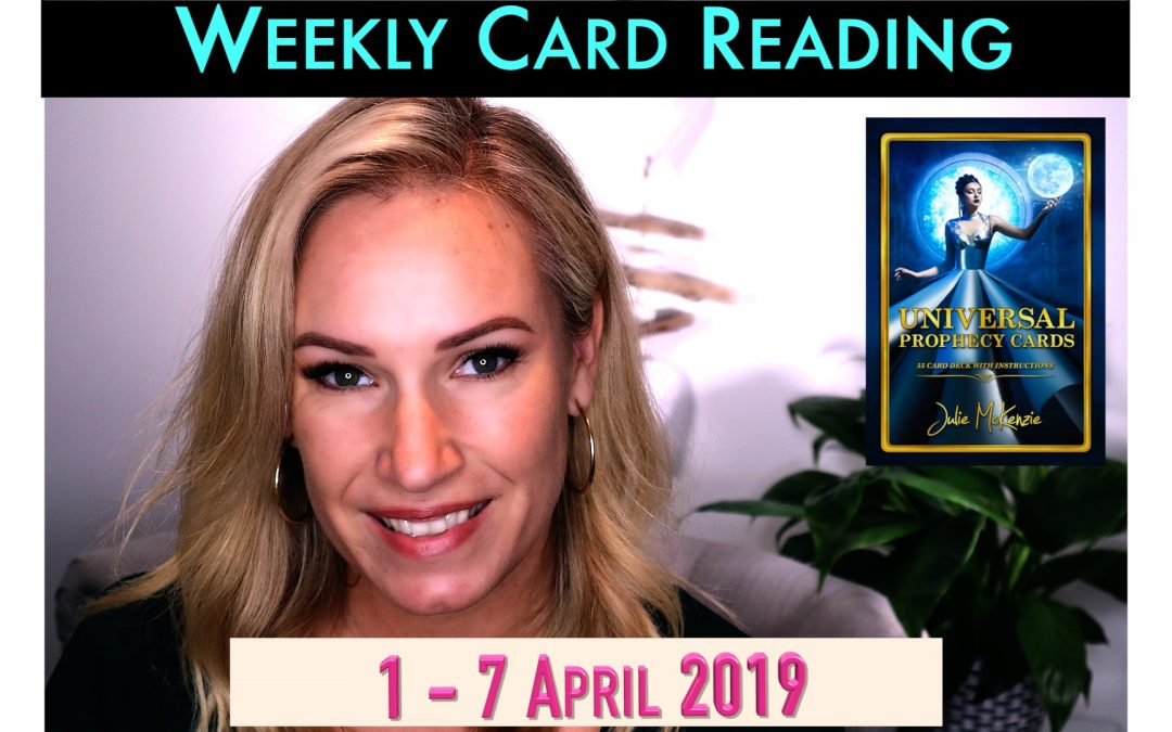 🌸Weekly free psychic reading 1-7 APR 2019 💎Past or Future? with Julie McKenzie