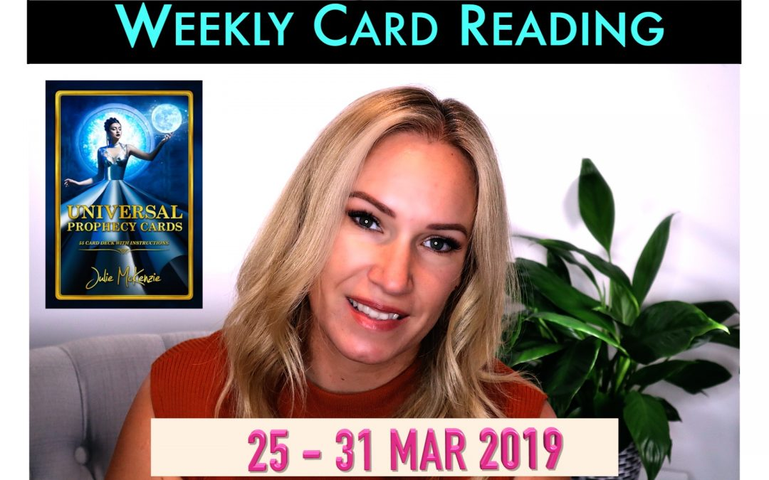 ?Weekly Card Reading 25-31 MAR ?The Power of Now! with Julie McKenzie