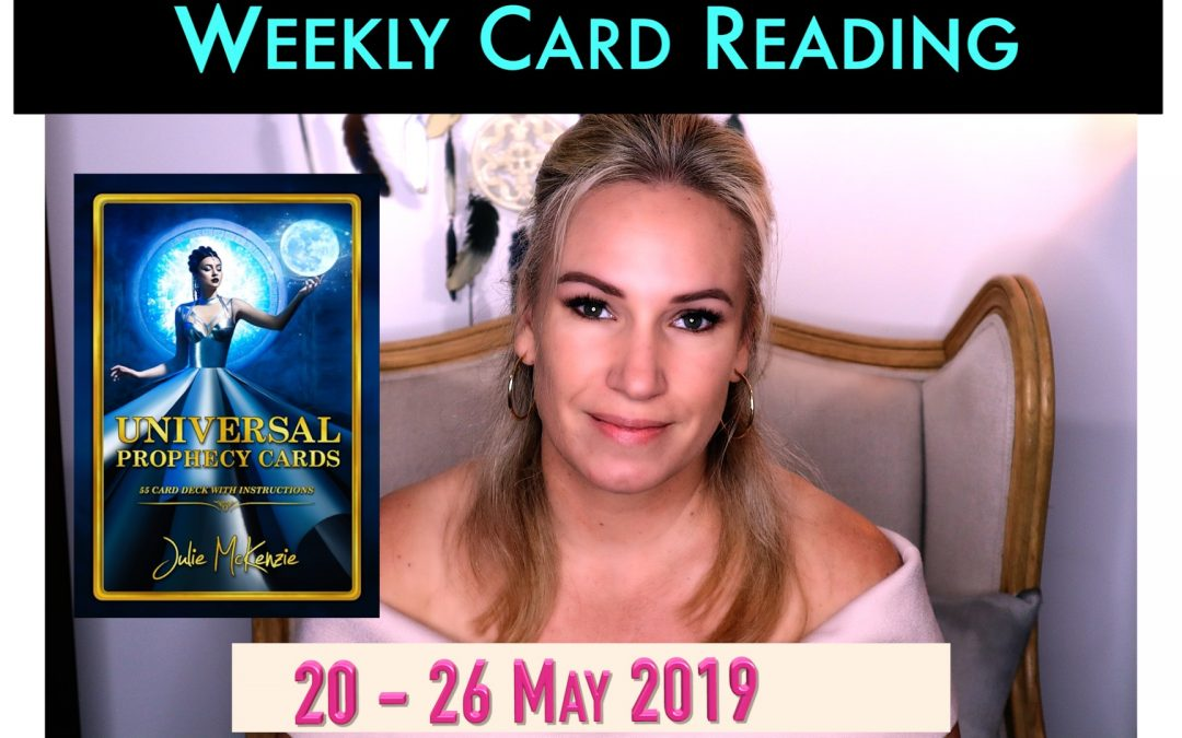 🌸Weekly psychic reading 20 -26 May 2019 ✨Time to feel & see the Magic Everywhere! with Julie McKenzie
