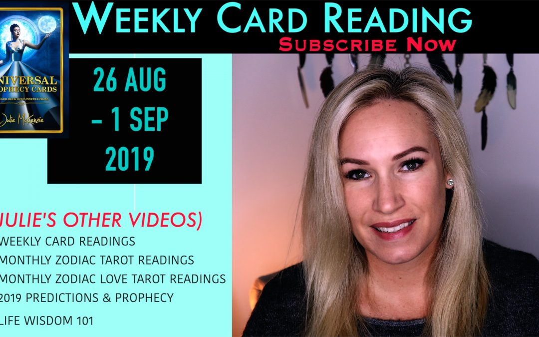 Card Reading 26 AUG-1 SEP 2019…HUMANITY is the Key!